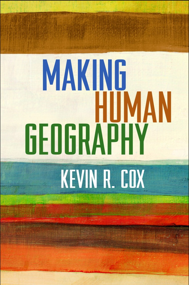 Making Human Geography: New book by Kevin Cox (1/2)